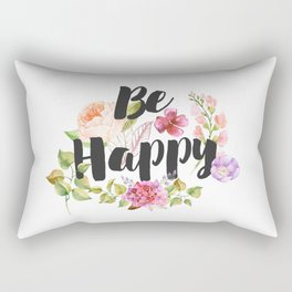Be happy Inspirational Quote Rectangular Pillow