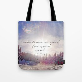 Good for your soul in Whistler Tote Bag