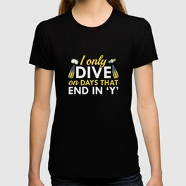 I Only Dive T-shirt