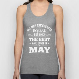 Only the best are born in May Unisex Tank Top