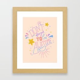 Don't forget to be awesome Framed Art Print