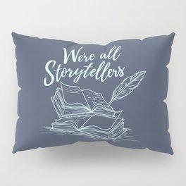 We're All Storytellers Pillow Sham
