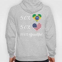 50% Brazilian 50% American 100% Beautiful Hoody