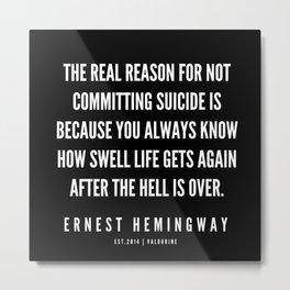 78   |Ernest Hemingway Quote Series  | 190613 Metal Print
