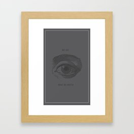 We are what we watch Framed Art Print
