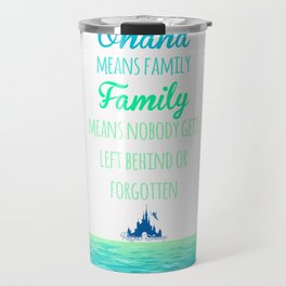 Ohana means Family Travel Mug
