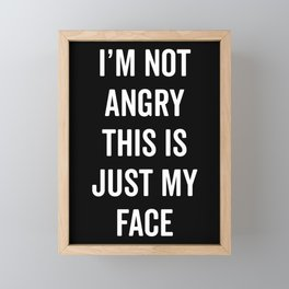 Angry Face Funny Quote Framed Mini Art Print
