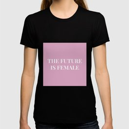The future is female pink-white T-shirt
