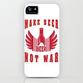 beer not war - I love beer iPhone Case