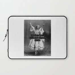 You Can't Spell Ballerina Without Baller Laptop Sleeve
