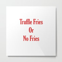 Truffle Fries or No Fries Red Metal Print