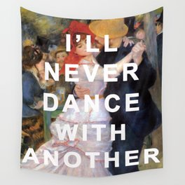 I'll Never Dance at Bougival with Another Wall Tapestry