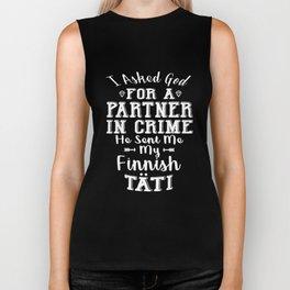 I asked god for partner in crime he send me my finnish tati husband Biker Tank