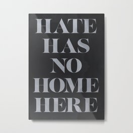 Hate Has No Home Here Metal Print