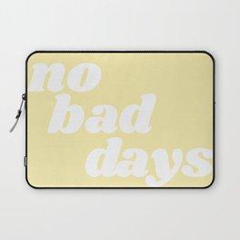 no bad days VIII Laptop Sleeve