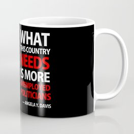 ANGELA DAVIS - Unemployed Politician Coffee Mug