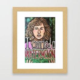 I carried a watermelon... Framed Art Print