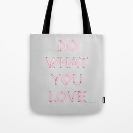 Do what you love, Neon Sign Tote Bag