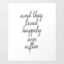 And They Lived Happily Ever After, Inspirational Quotes, Motivational Poster Art Print