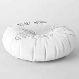 I regret nothing Floor Pillow
