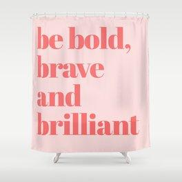 be bold III Shower Curtain