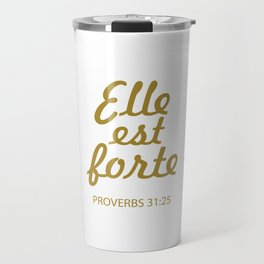 Elle Est Forte Uplifting Christian T-shirt Travel Mug