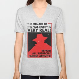 The Menace of the Alt-Right is Very Real! Unisex V-Neck