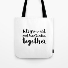 let's be cat ladies together - Black Tote Bag