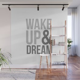 Wake Up and Dream Wall Mural