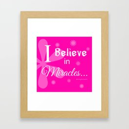 Believe in Miracles - Pink Framed Art Print