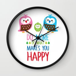 Owls - Do more of what makes you happy Wall Clock