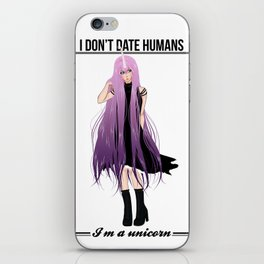 I don't date I'm a unicorn iPhone Skin