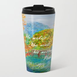 He Makes the Winds His Messengers Travel Mug