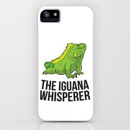 The Iguana Whisperer Gecko Lizard Lover Gift iPhone Case