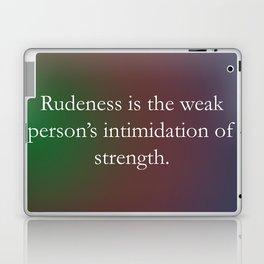 Rudeness Is The Weak Laptop & iPad Skin