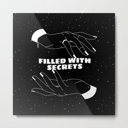 Filled with secrets Metal Print