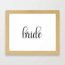 Bride Calligraphy Framed Art Print