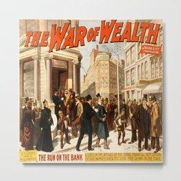 Vintage poster - The War of Wealth Metal Print