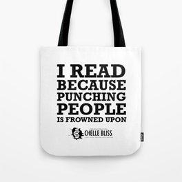 I Read Because Tote Bag