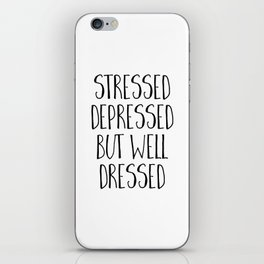 Well Dressed Funny Quote iPhone Skin
