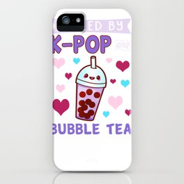 Fueled By Bubble Tea and Korean Pop  iPhone Case
