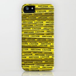 AWESOME, use caution / 3D render of awesome warning tape iPhone Case