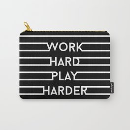 Work hard, play harder. No.2 Carry-All Pouch