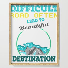 """A Nice Quote Tee For You """"Difficult Road Often Lead To Beautiful Destination"""" T-shirt Design Travel Serving Tray"""