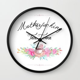 Motherfucking Tea Time Floral Watercolor Wall Clock