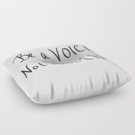 Be a Voice, Not an Echo. Quote Floor Pillow