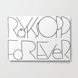 Röyksopp Forever Unique Title Metal Print
