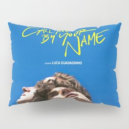 Call Me by Your Name - 2017 Pillow Sham
