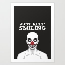 Just keep Smiling Art Print