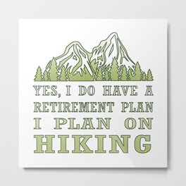 Plan on hiking Metal Print